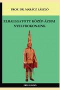 ELHALLGATOTT KÖZÉP-ÁZSIAI NYELVROKONAINK