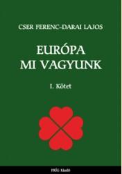 EURÓPA MI VAGYUNK I.